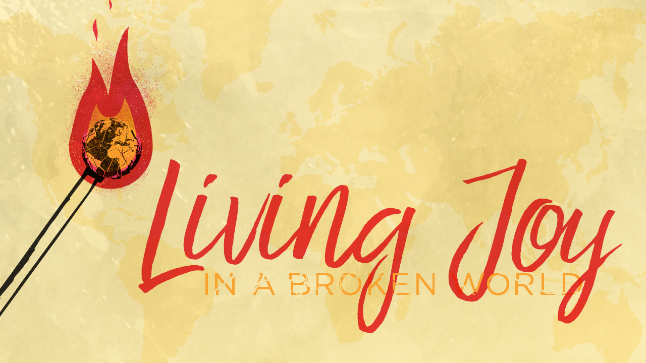 Living Joy In A Broken World