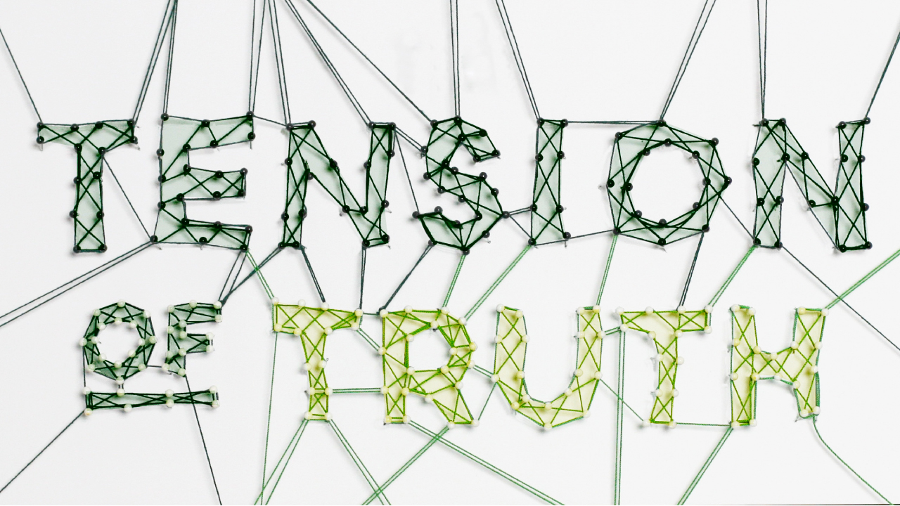Tension of Truth
